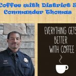 Coffee With District 5 Commander Thomas