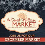 Sweet William Market – December Market